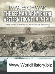 The German Army on the Western Front 1917-1918 (Images of War)