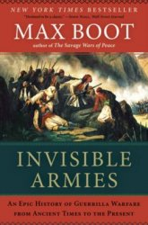 Invisible Armies - An Epic History of Guerrilla Warfare From Ancient Times to the Present