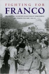 Fighting for Franco: International Volunteers in Nationalist Spain During the Spanish Civil War, 1936-39