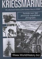 Kriegsmarine: The Illustrated History of the German Navy in World War II