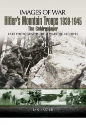 Images of War: Hitler's Mountain Troops 1939-1945