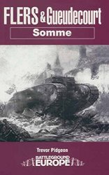 Battleground Somme - Flers & Gueudecourt