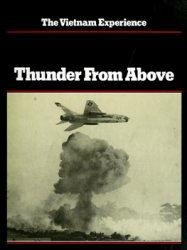 Thunder From Above (The Vietnam Experience)