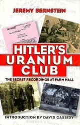 Hitler's Uranium Club: The Secret Recordings at Farm Hall