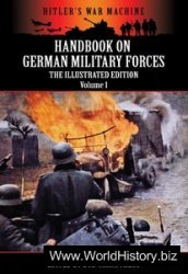 Handbook On German Military Forces - The Illustrated Edition - Volume 1 (Hitler's War Machine)