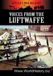 Voices from the Luftwaffe (Hitler's War Machine)