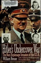 Hitler's Undercover War: The Nazi Espionage Invasion of the U.S.A.