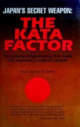 Japan's Secret Weapon: The Kata Factor