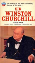 Sir Winston Churchill: The Compelling Life Story of One of the Towering Figures of the 20th Century