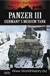 Panzer III - Germany's Medium Tank (Hitler's War Machine)