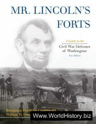 Mr.Lincoln's Forts: A Guide to the Civil War Defenses of Washington