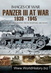 Panzer III at War 1939-1945 (Images of War)