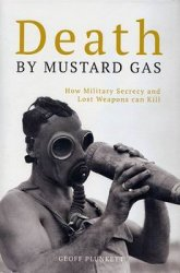 Death by Mustard Gas - How Military Secrecy and Lost Weapons can Kill
