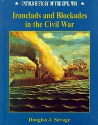 Ironclads and Blockades in the Civil War (Untold History of the Civil War)