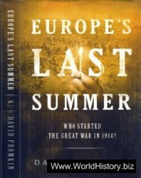 Europe's Last Summer. Who Started the Great War in 1914?