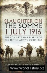 Slaughter on the Somme: 1July 1916