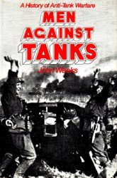 Men Against Tanks: A History of Anti-Tank Warfare