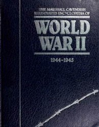 The Marshall Cavendish Illustrated Encyclopedia of World War II (vol.8 1944-1945)