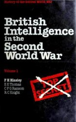 British Intelligence in the Second World War vol.1