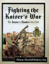 Fighting the Kaiser's War: The Saxons in Flanders 1914/1918
