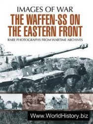 The Waffen-SS on the Eastern Front (Images of War)