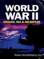 World War II: Ground, Sea & Air Battles