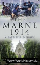 The Marne 1914: A Battlefield Guide