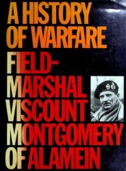 A History of Warfare: Field-Marshal Viscount Montgomery of Alamein