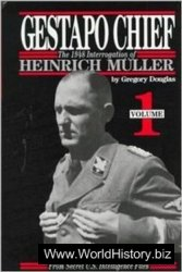 Gestapo Chief: The 1948 Interrogation of Heinrich Muller
