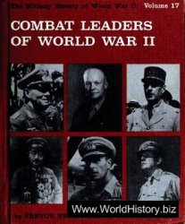 Combat Leaders of World War II (The Military History of World War II vol.17)