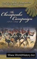 The Chesapeake Campaign, 1813-1814 (The U.S. Army Campaigns of the War of 1812)
