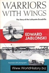 Warriors With Wings: The Story of the Lafayette Escadrille