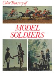 Color Treasury of Model Soldiers. Armies in Miniature