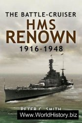 Battle-Cruiser HMS Renown 1916-1948