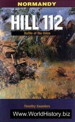 Hill 112: Battles of the Odon - 1944