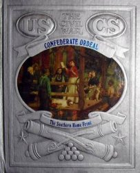 Confederate Ordeal - The Southern home front