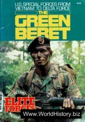 The Green Beret. U.S. Special Forces From Vietnam to Delta Force