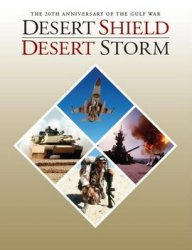 Desert Shield – Desert Storm: 20th Anniversary of the Gulf War