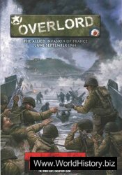 Overlord: The Allied Invasion of France June-September 1944