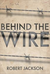 Behind the Wire: Prisoners of War 1914-18 (