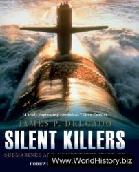Silent Killers - Submarines and Underwater Warfare