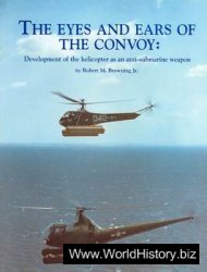The Eyes And Ears Of The Convoy - The Development of the Helicopter as an Anti-Submarine Weapon