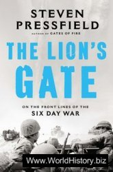 The Lion's Gate: On the Front Lines of the Six Day War