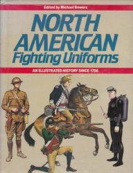 North American Fighting Uniforms - An Illustrated History Since 1756