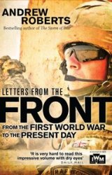 Letters from the Front From the First World War to the Present Day