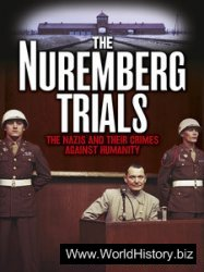 The Nuremberg Trials The Nazis and Their Crimes Against Humanity