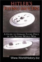 Hitler's Flying Saucers A Guide to German Flying Discs of the Second World War