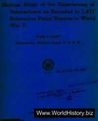 Medical Study of the Experiences of Submariners as Recorded in 1,471 Submarine Patrol Reports in World War II