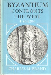 Byzantium Confronts the West, 1180-1204