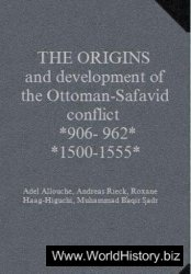 The origins and development of the Ottoman-Safavid conflict